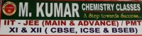 M. KUMAR CHEMISTRY CLASSES